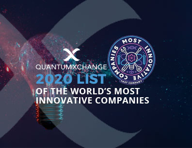 Quantum Xchange Named to Fast Company's 2020 List of the World's Most Innovative Companies