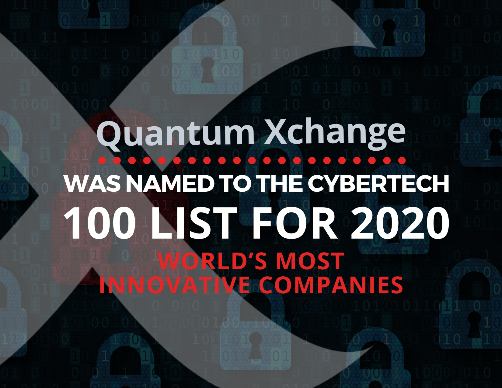 Quantum Xchange CyberTech 100 list for 2020