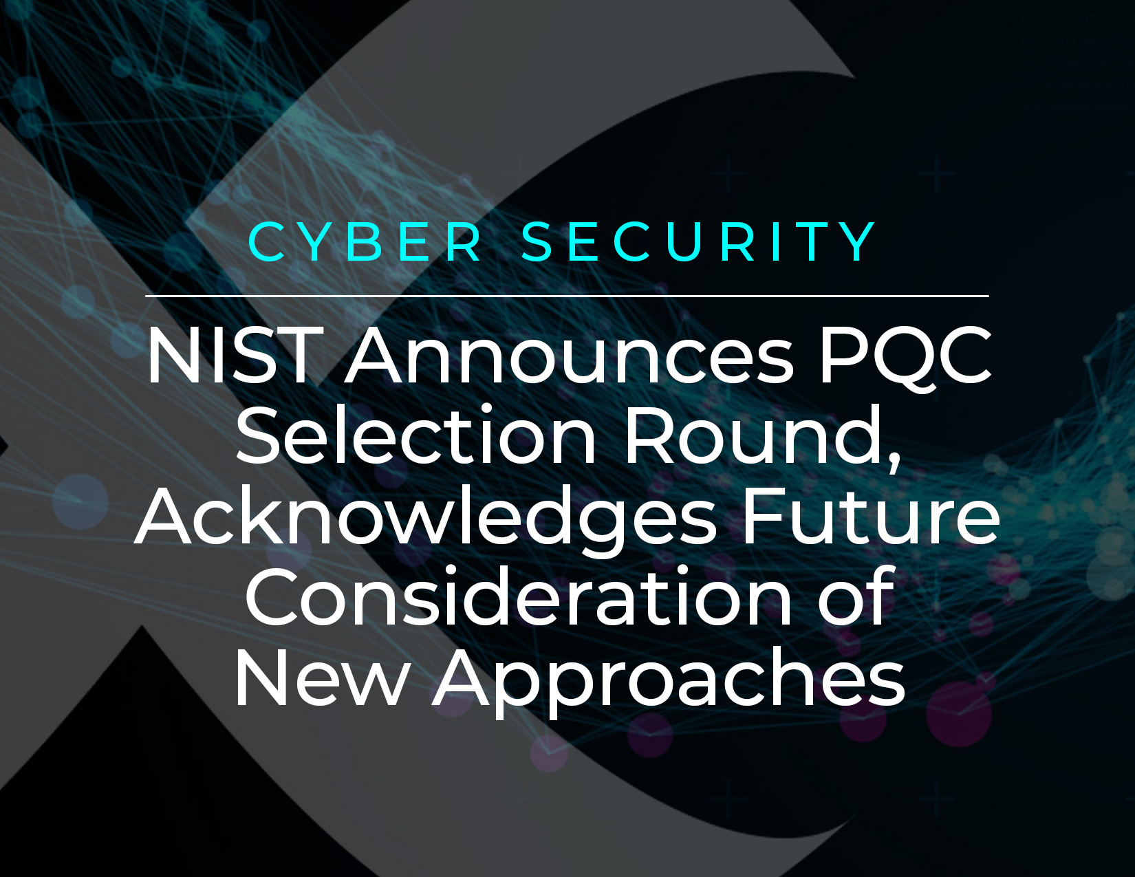 NIST Announces PQC Selection Round