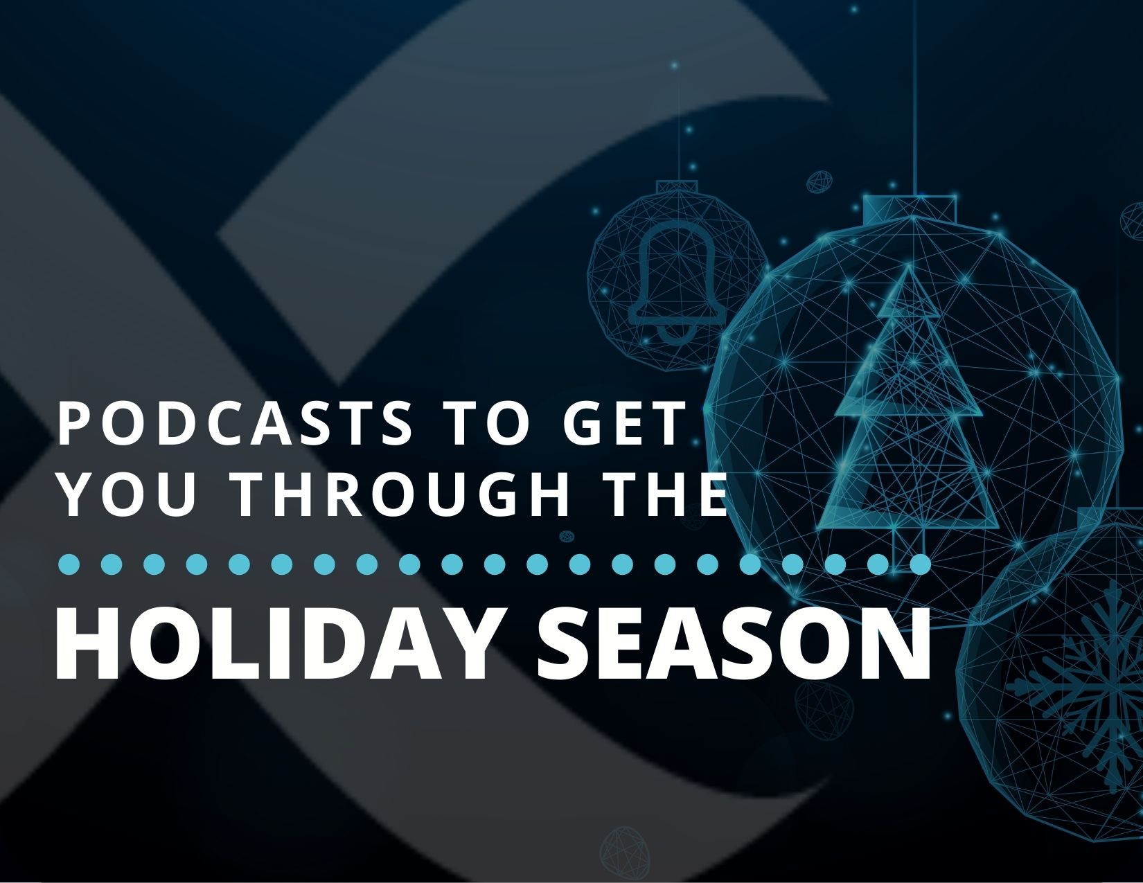podcasts to get you through the holidays